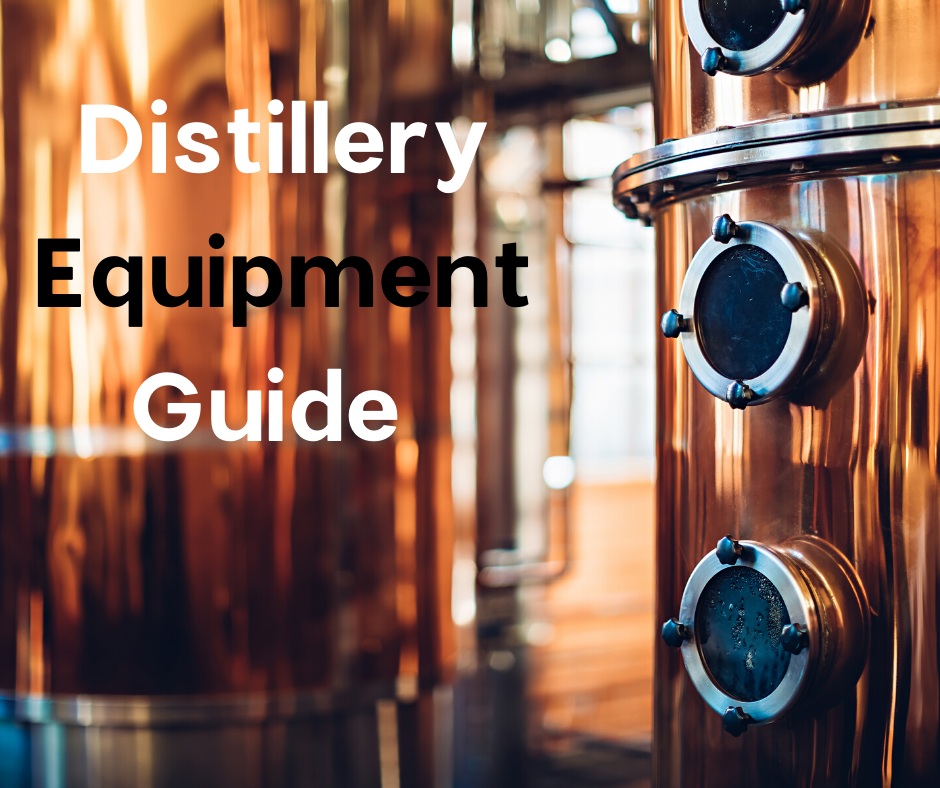 Distillery Equipment Guide